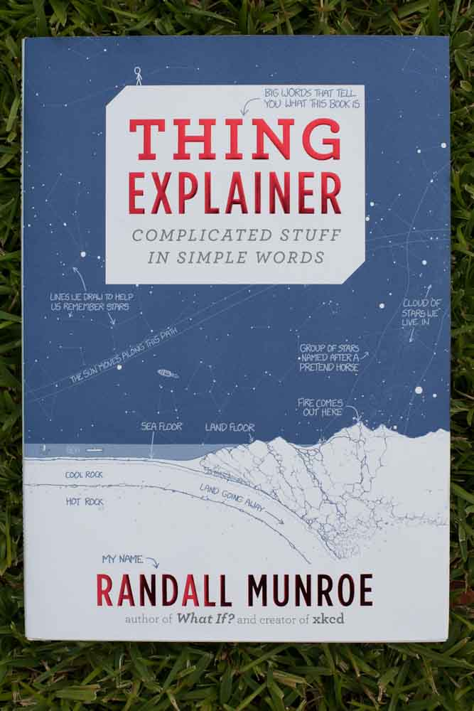 The things explainer: explaining complicated things in simple language.